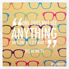 One does not see anything until one sees it's beauty #quote #vision #wilde
