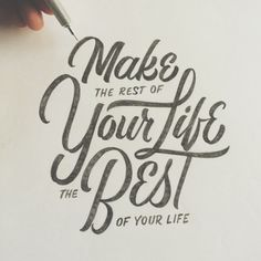 Make the Best of Your Life!! // #handlettering #typography #lettering #design #type #quote