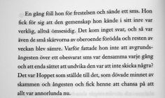 lena andersson - egenmäktigt förfarande. Book Quotes, Words Quotes, Life Quotes, Qoutes, Sayings, Swedish Quotes, Broken Book, Fantastic Quotes, Late Night Thoughts