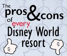 The pros and cons of every Disney World resort ((Comprehensive list and tips for each!))