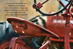 The Farmer and Tractor Poem Farmer Poem, Farmer Quotes, Country Quotes, Country Life, Country Living, Farm Life Quotes, Farm Sayings, Way Of Life, Life Is Good