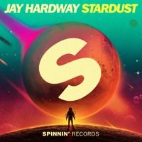Jay Hardway - Stardust (OUT NOW) by Spinnin' Records on SoundCloud