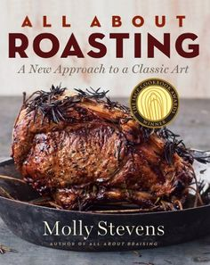 All About Roasting: A New Approach to a Classic Art by Molly Stevens, http://www.amazon.com/dp/039306526X/ref=cm_sw_r_pi_dp_IcHVpb0GWMZB8