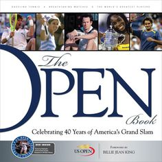 The Open Book: Celebrating 40 Years of America's Grand Slam by United States Tennis Association, Hardcover Tennis Rules, Tennis Tips, Date, How To Play Tennis, Tennis Association, Billie Jean King, Triumph, Open Book, Roger Federer
