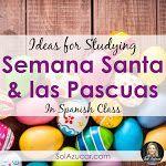 Ideas for Studying Semana Santa & las Pascuas