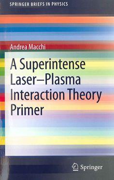 A superintense laser-plasma interaction theory primer / Andrea Macchi