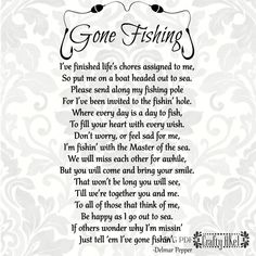Gone Fishing Poem - Bereavement - Mourning - Sympathy - Grief - Funeral (Svg, Pdf, Eps, Png Digital File Vector Graphic) Grief Poems, Prayer Poems, Funeral Poems, Funeral Speech, Funeral Food, Sympathy Quotes, Sympathy Cards, Be My Hero, Miss You Dad
