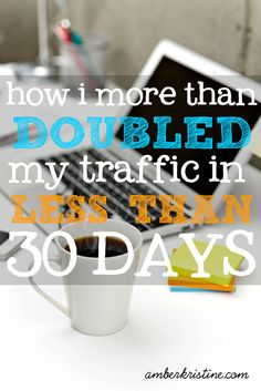 In less than 30 days, I more than doubled my traffic! Now, I'm sharing what I did so you can do it too!