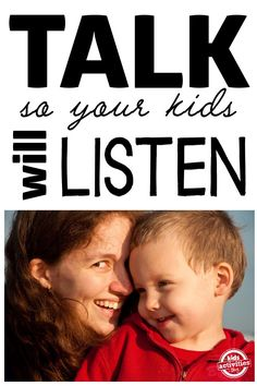 talking so your kids can listen. Tips for talking to your kids.