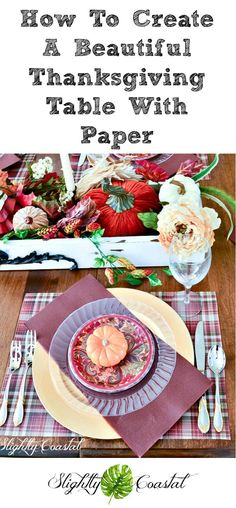 Creating a table using nothing but disposable paper and paper plates for Thanksgiving! Brilliant!