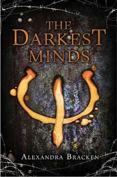 The Darkest Minds (Darkest Minds, book 1) by Alexandra Bracken     #2 Never Fade (October 15th)  THE FEELINGS MAN. Dystopian at its best.