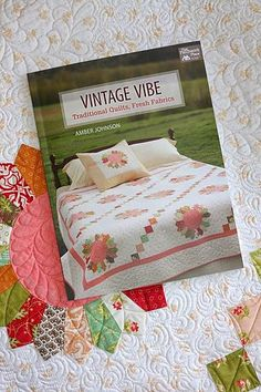 My Book, Vintage Vibe: Traditional Quilts, Fresh Fabrics