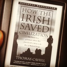Sarah Anne's Book Review: How the Irish Saved Civilization by Thomas Cahill