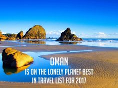 Oman is on the lonely planet best in travel list for 2017
