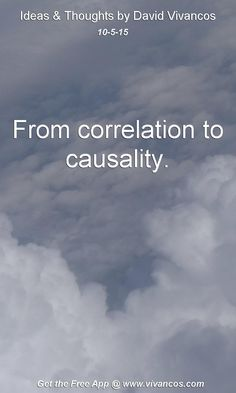 From correlation to causality. [October 5th 2015] https://www.youtube.com/watch?v=OCm7YrIzl6k