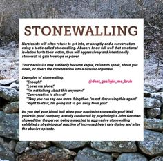 Stonewalling is a common tactic of narcissists to deflect blame.