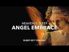Beautiful Sleep Music, Falling Asleep in an Angel's Embrace, Inner Calm, Dream Relaxing Music - YouTube