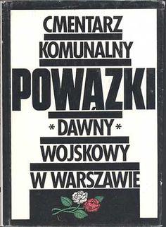 Cmentarz Komunalny Powązki dawny Wojskowy w Warszawie, Sport i Turystyka, 1989, http://www.antykwariat.nepo.pl/cmentarz-komunalny-powazki-dawny-wojskowy-w-warszawie-p-596.html