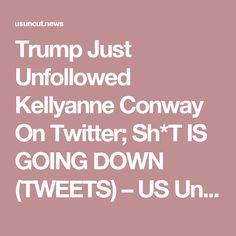 Trump Just Unfollowed Kellyanne Conway On Twitter; Sh*T IS GOING DOWN (TWEETS) – US Uncut