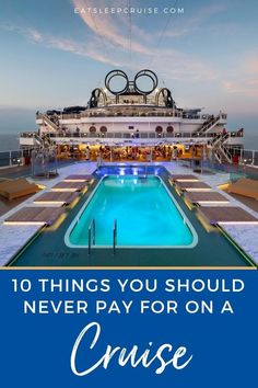 Before you set sail on your next trip, make sure to save as much as possible by avoiding these things that are a waste of money on a cruise.