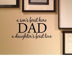 A Son's First Hero Dad a Daughter's First Love 22x12 Inches Symbol Matte Black Vinyl Silhouette Keypad Track Pad Decal Window Wall Quotes Sayings Art Vinyl Decal SSC inc. http://www.amazon.com/dp/B00LEVS3B2/ref=cm_sw_r_pi_dp_J9GUtb127JCXYXTQ