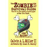 The ZOMBIE'S Survival Guide, Thrive In The Zombie Apocalypse After You Turn... (Kindle Edition)By Calvin A. L. Miller II