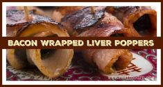 Bacon Wrapped Liver Poppers by @RealFoodRN