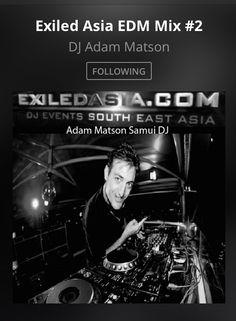 DJ Adam Matson EDM Wicked Music Mix Here https://www.mixcloud.com/adammatson/exiled-asia-edm-mix-2/