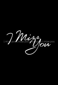 Plain and simple... I miss you my love