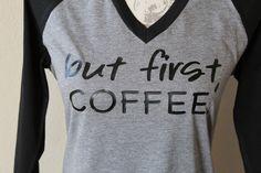 But First, Coffee T Shirt, Coffee T shirt, Coffee Shirt, Ok But First, Coffee, Coffee t Shirts by PurpleAspen on Etsy