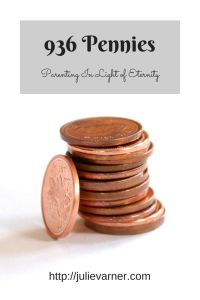 936 Pennies:  Parenting in Light of Eternity