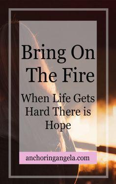 Hope | Faith | Self Improvement | Jesus | Fire | Encouragement