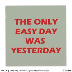 The Only Easy Day Yesterday inspirational quote Wood Wall Art
