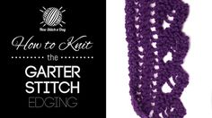 How to Knit the Garter Stitch Edging Stitch