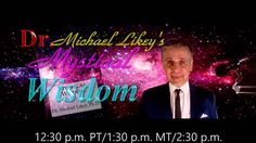Dr. Michael Likey's Mystical Wisdom on BlogTalk Radio: http://www.blogtalkradio.com/drmichaellikey Spreaker Radio: http://www.spreaker.com/show/dr-michael-likeys-mystical-wisdom  iTunes: https://itunes.apple.com/WebObjects/MZStore.woa/wa/viewPodcast?id=491944325&mt=2&ls=1 and You Tube: http://www.youtube.com/user/soulsciencetv