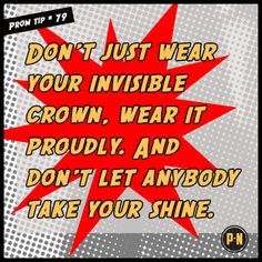 #PromNation tip #79: Don't let anybody take your shine.