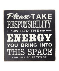Look at this 'Please Take Responsibility' Wall Sign by Sara's Signs Quotes And Notes, Words Quotes, Take Responsibility, Word Of Advice, Yoga Quotes, Dance Quotes, Liking Someone, I Feel Good, Love Words