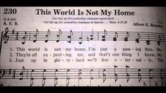 This World is Not My Home                                                    Brings back memories of my grandmother singing at church.