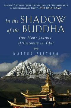 In the Shadow of the Buddha: One Man's Journey of Discovery in Tibet by Matteo Pistono. $11.26. Publisher: Plume; Reprint edition (January 31, 2012). Author: Matteo Pistono. Reading level: Ages 18 and up. Publication: January 31, 2012. Save 30%!