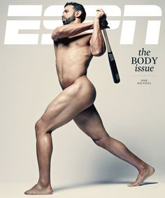Jose Bautista: Blue Jays slugger, Jose Bautista strips off for the cover of ESPN magazine's annual Body Issue. Man Anatomy, Body Issues, Tennis Stars, Toronto Blue Jays, Foto Pose, Sports Stars, Espn, Decir No, Sexy Men