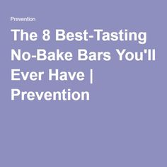 The 8 Best-Tasting No-Bake Bars You'll Ever Have | Prevention