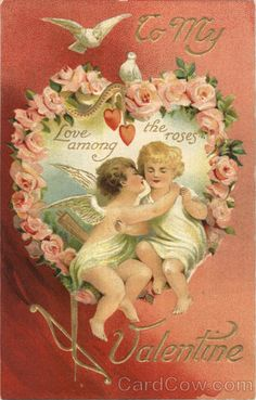 To My Valentine...Love Among the Roses  1911...