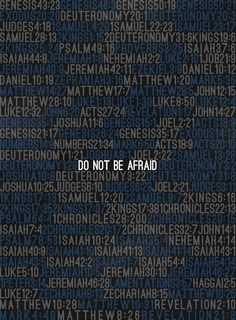 """""""Fear Not"""" is in the Bible 365 times. That is one time for every day of the year."""