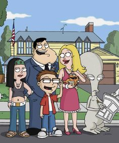 American Dad! -I seriously think of this show as like my family sometimes except Francine. Yes, i have an alien and a talking fish.