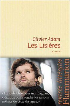 Le Bouquinovore: Les Lisières, Olivier Adam