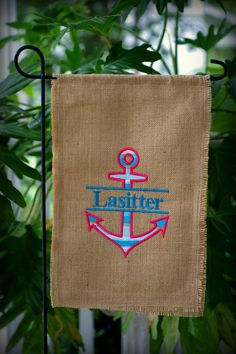 Have a personalized garden flag made. Monogrammed and Embroidered Anchor on Burlap.
