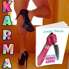 Una novela irreverente. #AnteTodoMushaKarma #TodosKarma2 #JorgeParra  #karma #vida #leer #novela #twitter #facebook #instagram #pinterest #moovz #blogger