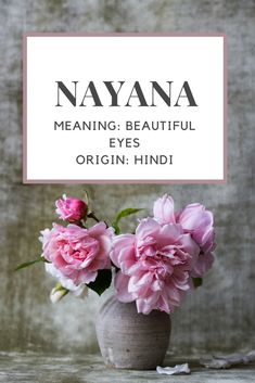 Baby Girl Name: Nayana. | Meaning: Beautiful Eyes. | Origin: Hindi. | Nicknames: Naya.