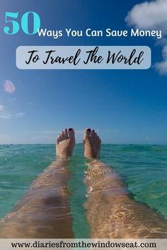 50 ways you can save money on travel. How I save over $1000 a month to travel the world.