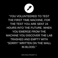You are sent 24 hours into the future in the first time machine, and the lab becomes trashed and bloodied.